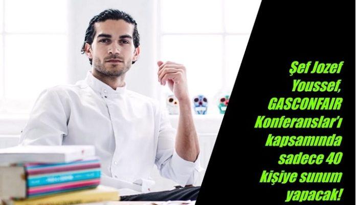 Şef Jozef Youssef, GASCONFAIR Konferanslar'ı kapsamında Türkiye'ye geliyor.